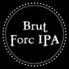 BRUT FORC IPA